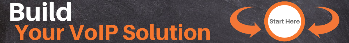 Build your VoIP Solution Here