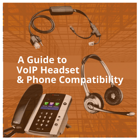 VoIP Headset and Phone Compatibility Guide